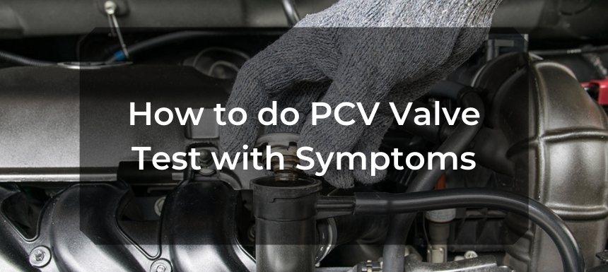 How to do PCV Valve Test