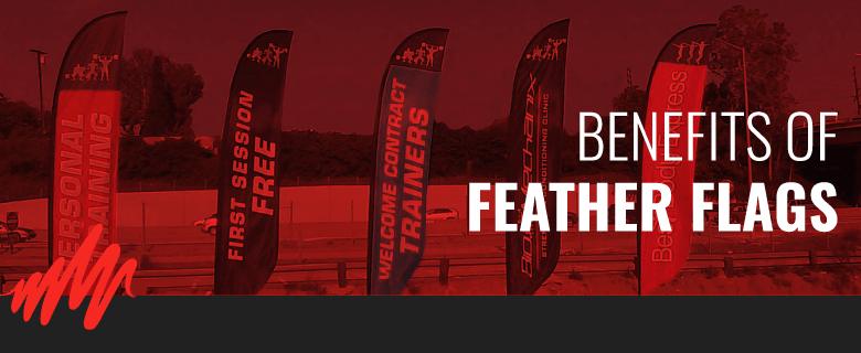 Know the main features and benefits of feather flags that make them such a pivotal advertising tool